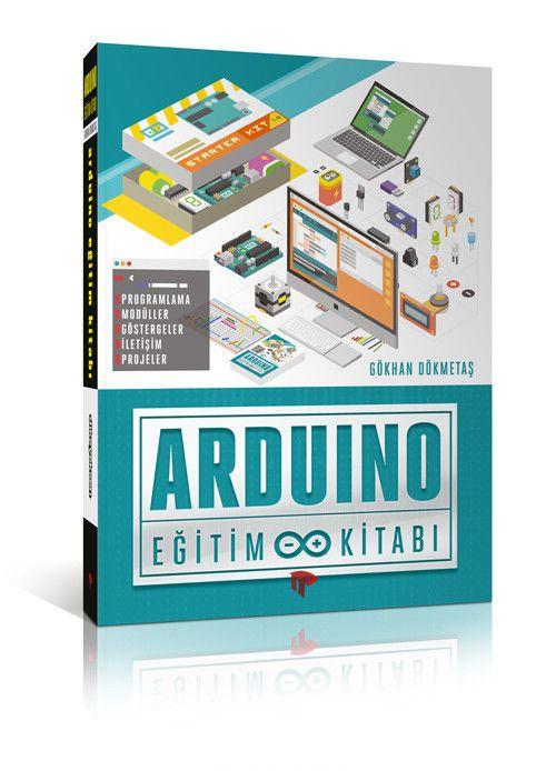 Arduino Eğitim Kitabı 3. Baskı - Gökhan Dökmetaş