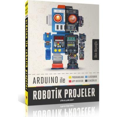 Akın Akçaoğlu - Arduino İle Robotik Projeler
