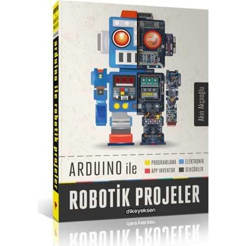 Arduino İle Robotik Projeler