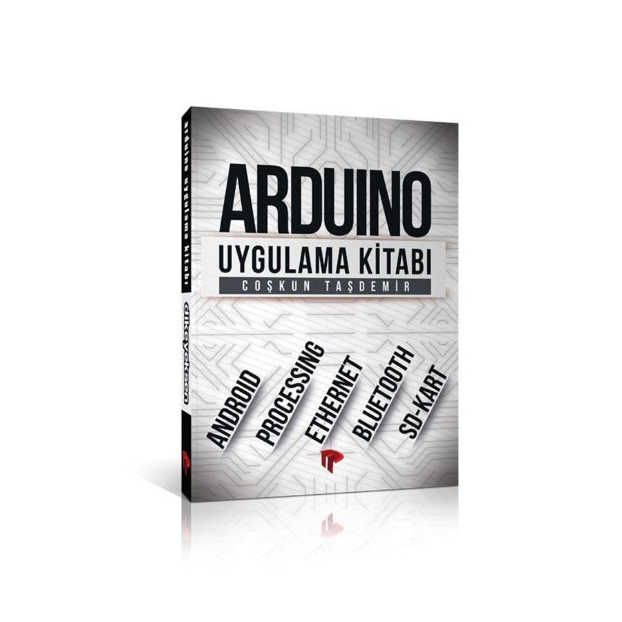 Arduino Uygulama Kitabı 2 Baskı - Coşkun Taşdemir